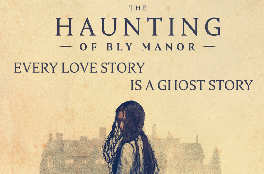 Every Love Story is a Ghost Story, An Exploration Of 'The Haunting of Bly Manor'