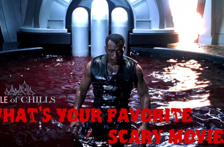 What's Your Favorite Scary Movie? Blade II!