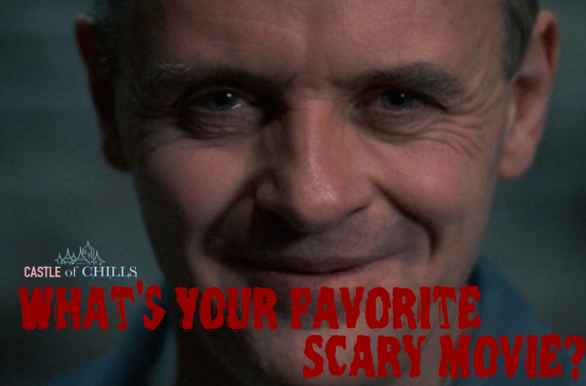 What's Your Favorite Scary Movie? The Silence of the Lambs