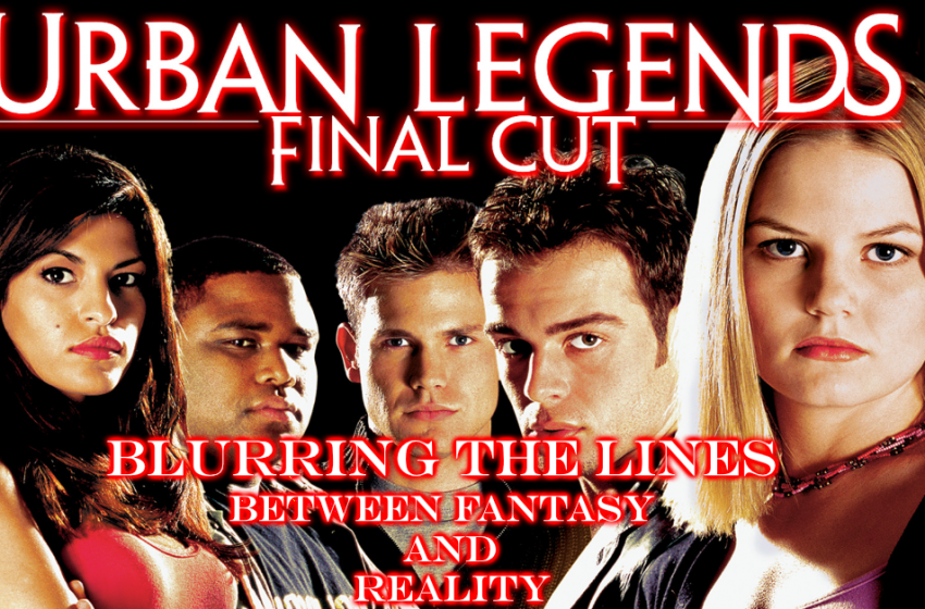 Blurring Fantasy And Reality in Urban Legends: Final Cut
