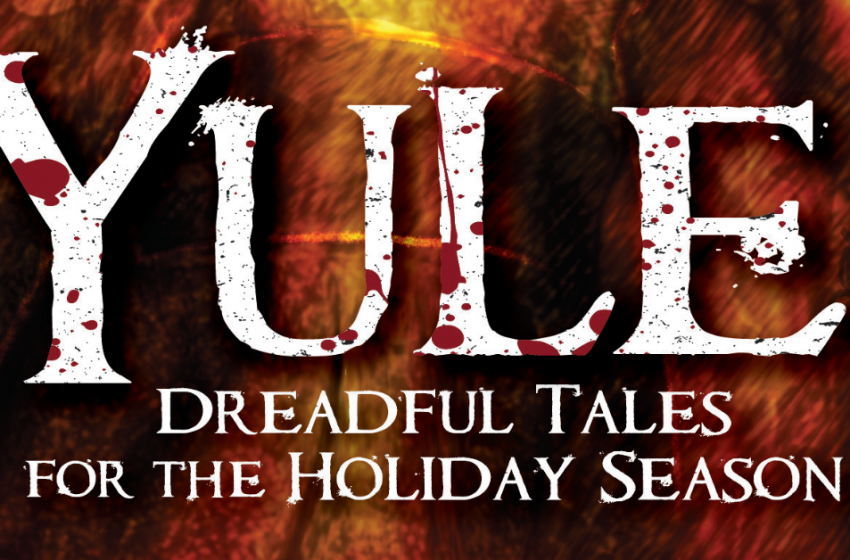 PANELS OF TERROR: Yule Dreadful Tales For The Holiday Season Review – A Series Of Weird Winter Stories